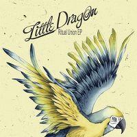 Cover Little Dragon - Ritual Union [EP]